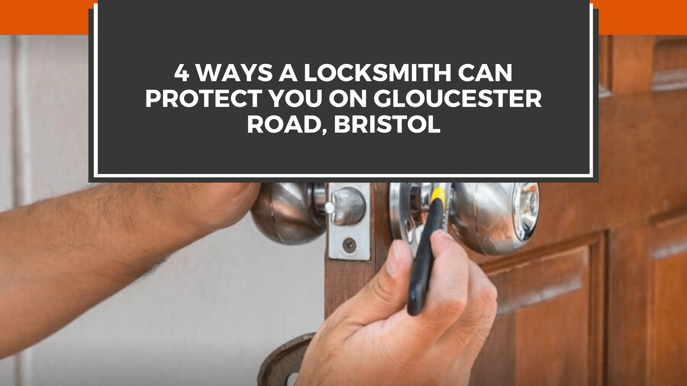 4 Ways A Locksmith Can Protect You on Gloucester Road, Bristol