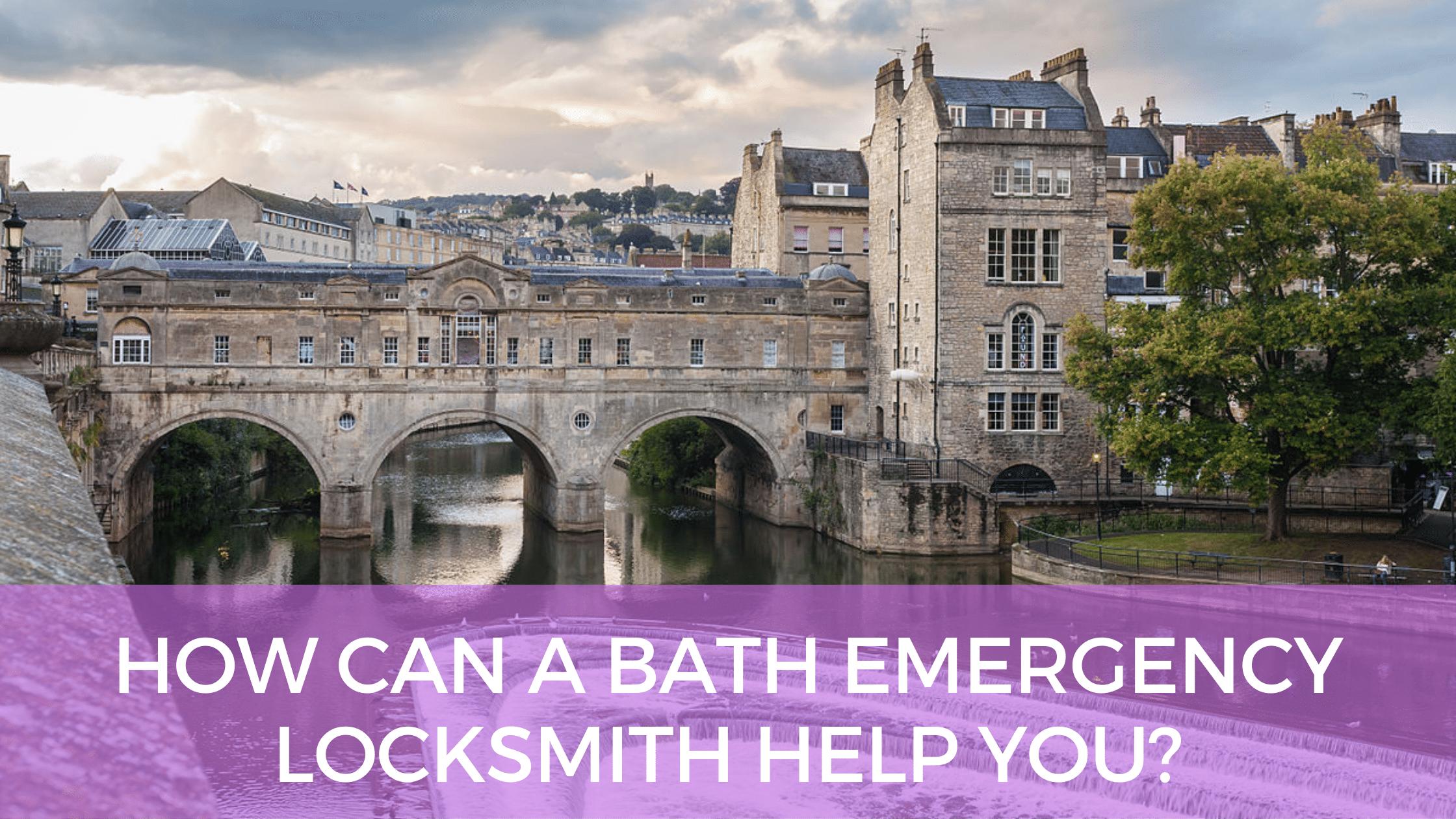 How Can A Bath Emergency Locksmith Help You?