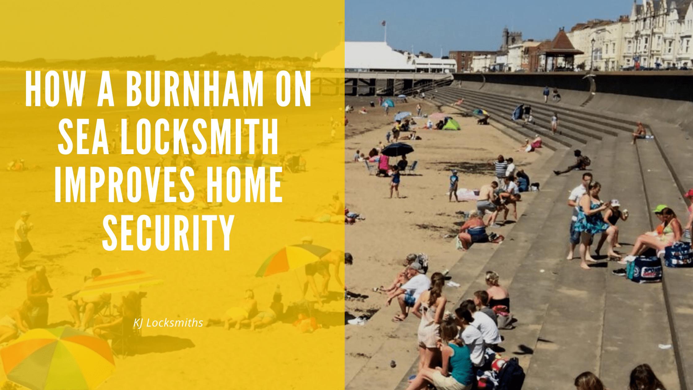 How A Burnham-on-Sea locksmith Improves Home Security